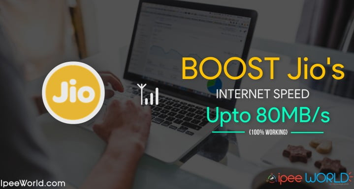 How To Increase Reliance Jio Internet Speed upto 80MB/s