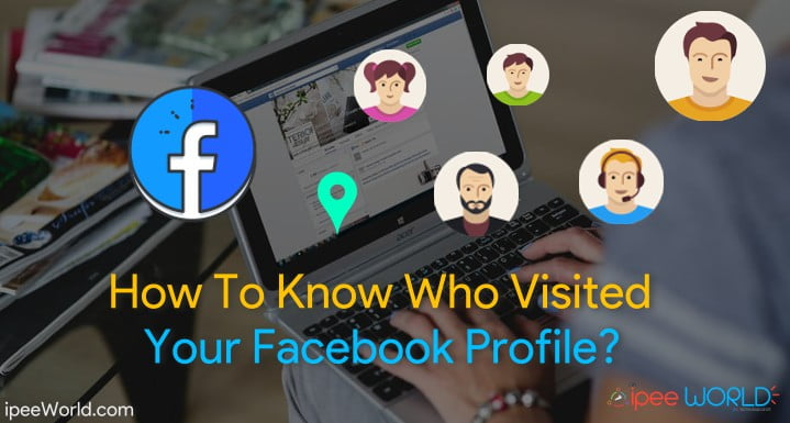 How To Know Who Visited Your Facebook Profile